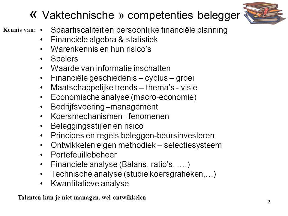 « Vaktechnische » competenties belegger