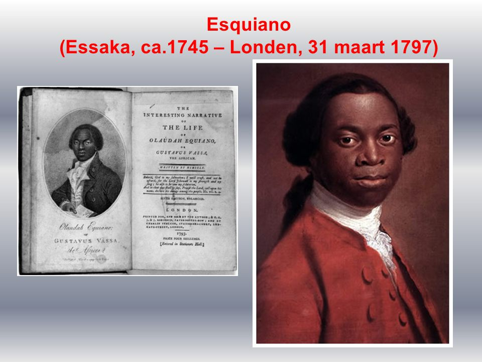 Esquiano (Essaka, ca.1745 – Londen, 31 maart 1797)
