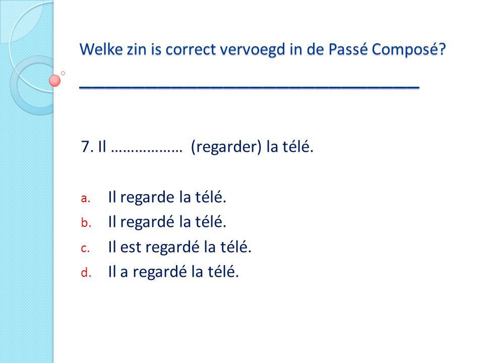 Welke zin is correct vervoegd in de Passé Composé