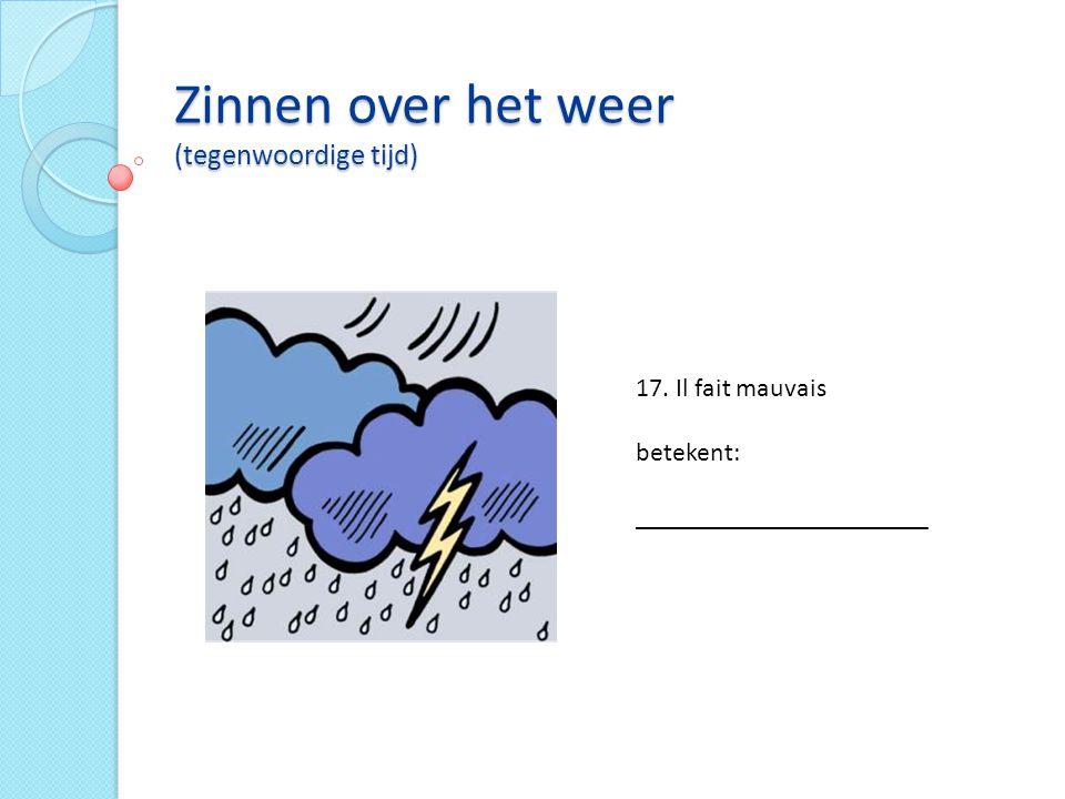 Zinnen over het weer (tegenwoordige tijd)