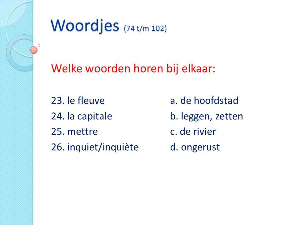 Woordjes (74 t/m 102) Welke woorden horen bij elkaar: