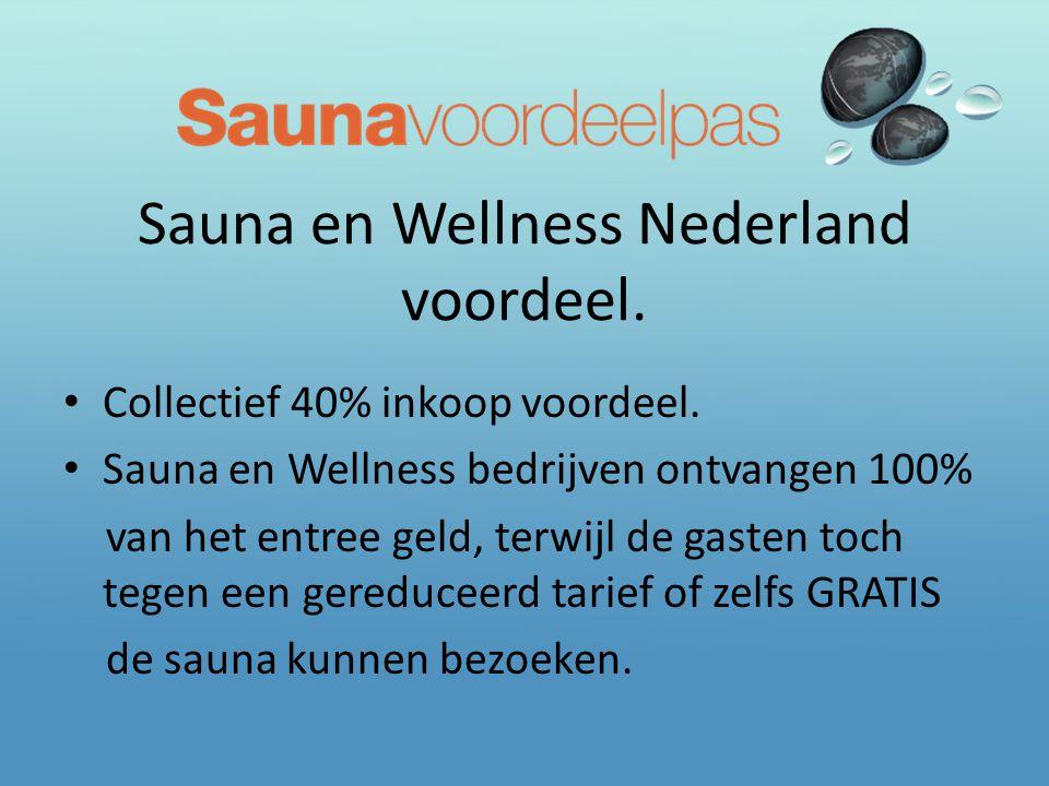 Sauna en Wellness Nederland voordeel.