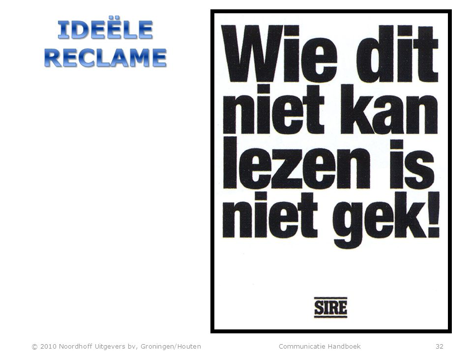 Ideële reclame © 2010 Noordhoff Uitgevers bv, Groningen/Houten Communicatie Handboek 32