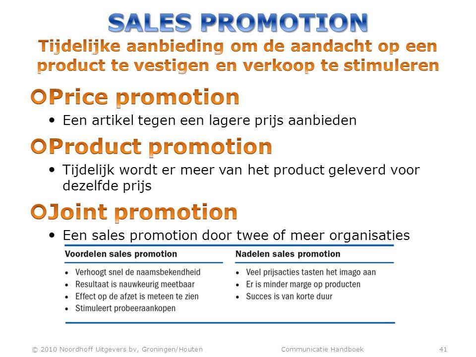 Sales Promotion Tijdelijke aanbieding om de aandacht op een product te vestigen en verkoop te stimuleren