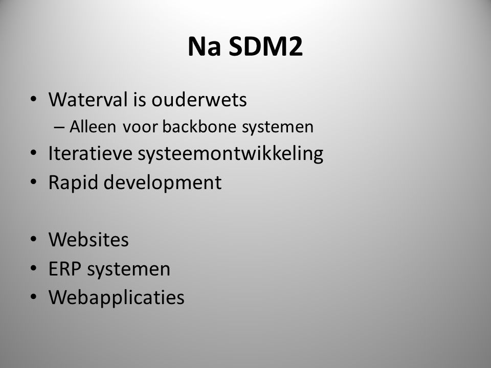 Na SDM2 Waterval is ouderwets Iteratieve systeemontwikkeling