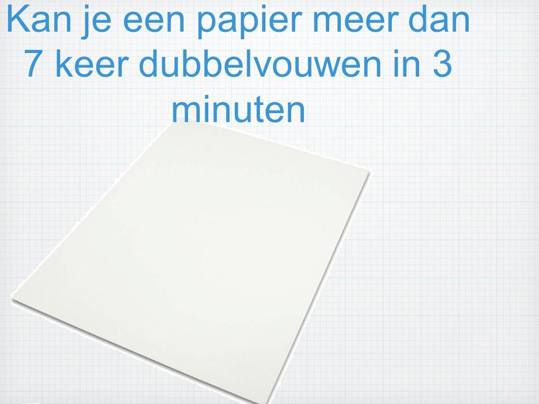 Kan je een papier meer dan 7 keer dubbelvouwen in 3 minuten
