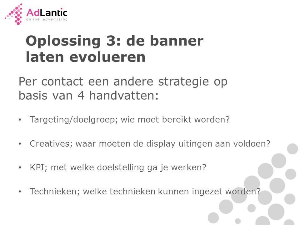 Oplossing 3: de banner laten evolueren