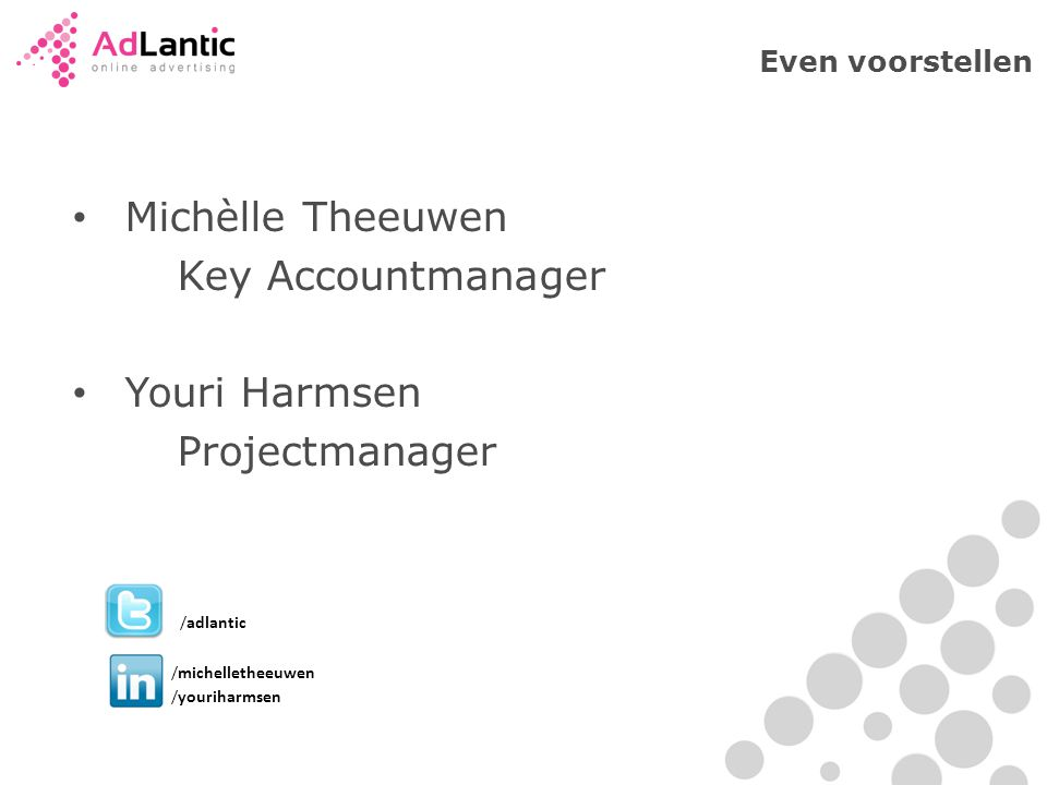 Michèlle Theeuwen Key Accountmanager Youri Harmsen Projectmanager