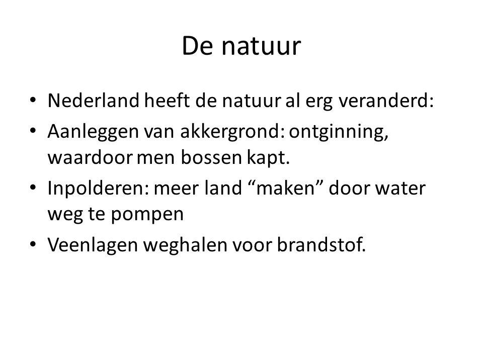 De natuur Nederland heeft de natuur al erg veranderd: