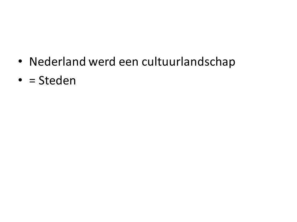 Nederland werd een cultuurlandschap