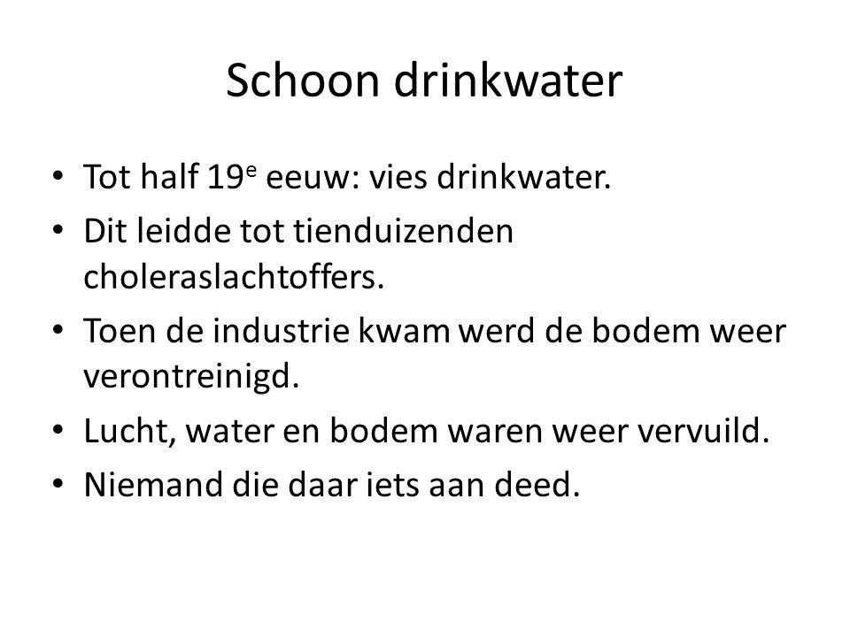 Schoon drinkwater Tot half 19e eeuw: vies drinkwater.
