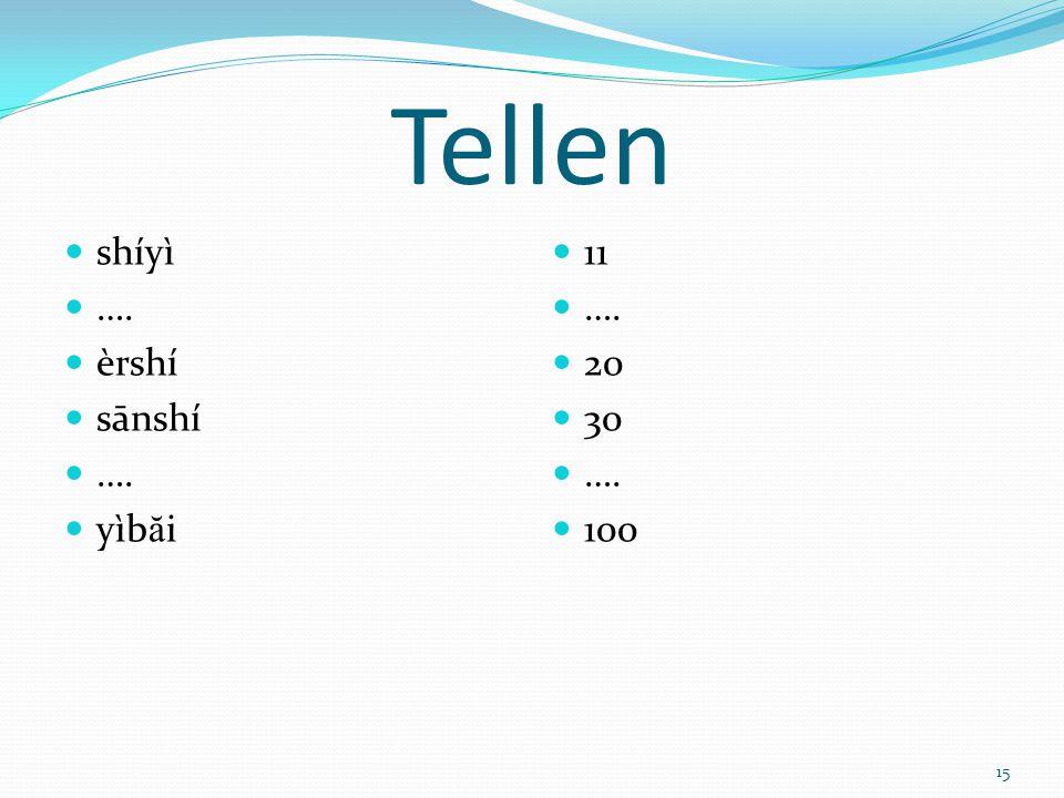 Tellen shíyì …. èrshí sānshí yìbăi 11 …. 20 30 100