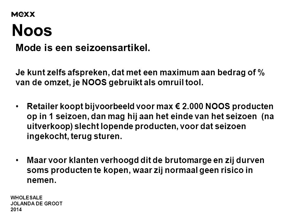 Noos Mode is een seizoensartikel.