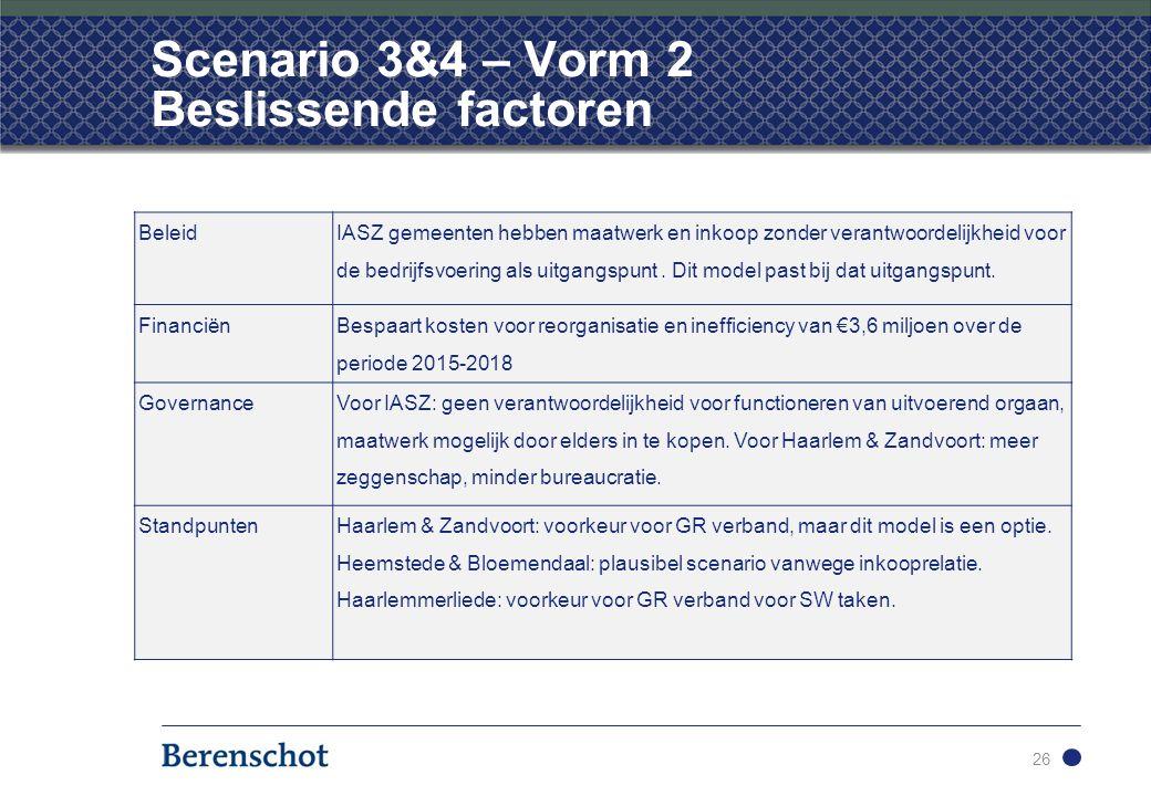 Scenario 3&4 – Vorm 2 Beslissende factoren