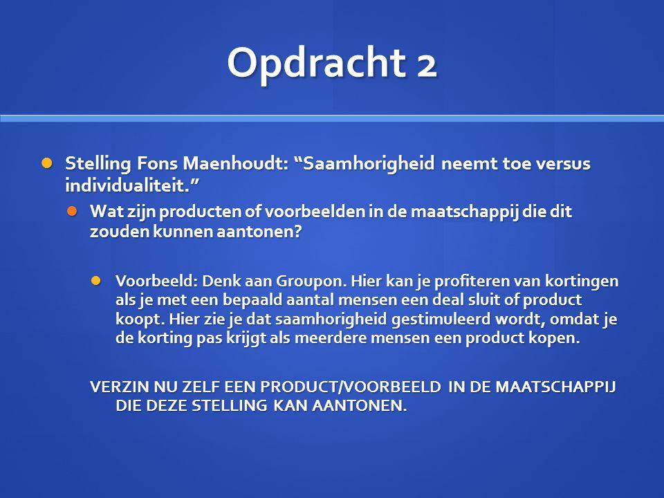 Opdracht 2 Stelling Fons Maenhoudt: Saamhorigheid neemt toe versus individualiteit.