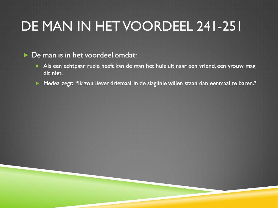 De man in het voordeel 241-251 De man is in het voordeel omdat: