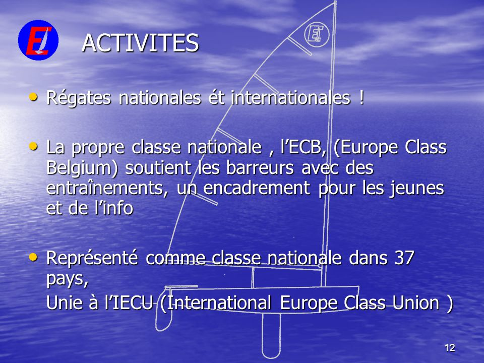 ACTIVITES Régates nationales ét internationales !