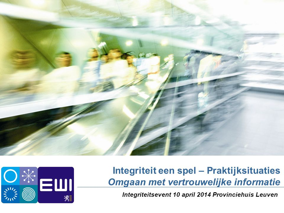 Integriteitsevent 10 april 2014 Provinciehuis Leuven