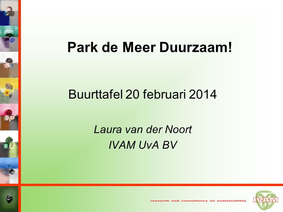 Buurttafel 20 februari 2014 Laura van der Noort IVAM UvA BV