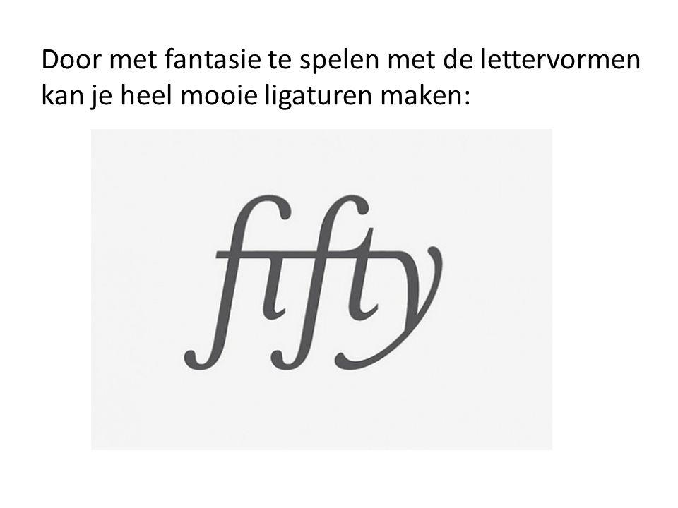Door met fantasie te spelen met de lettervormen kan je heel mooie ligaturen maken: