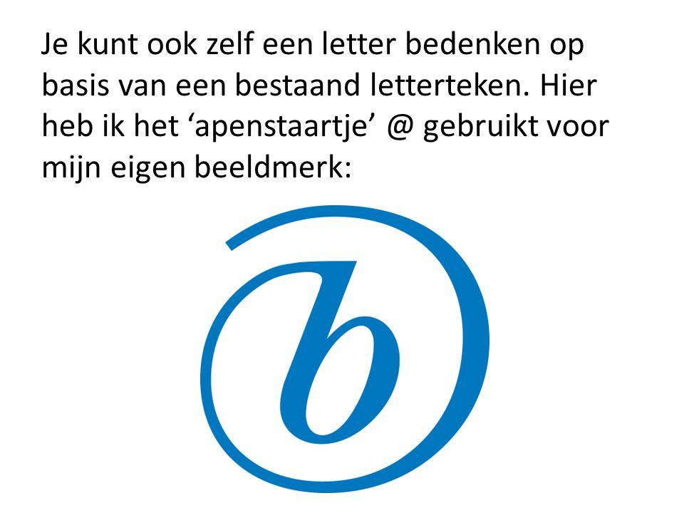 Je kunt ook zelf een letter bedenken op basis van een bestaand letterteken.