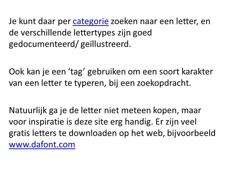 Je kunt daar per categorie zoeken naar een letter, en de verschillende lettertypes zijn goed gedocumenteerd/ geïllustreerd.