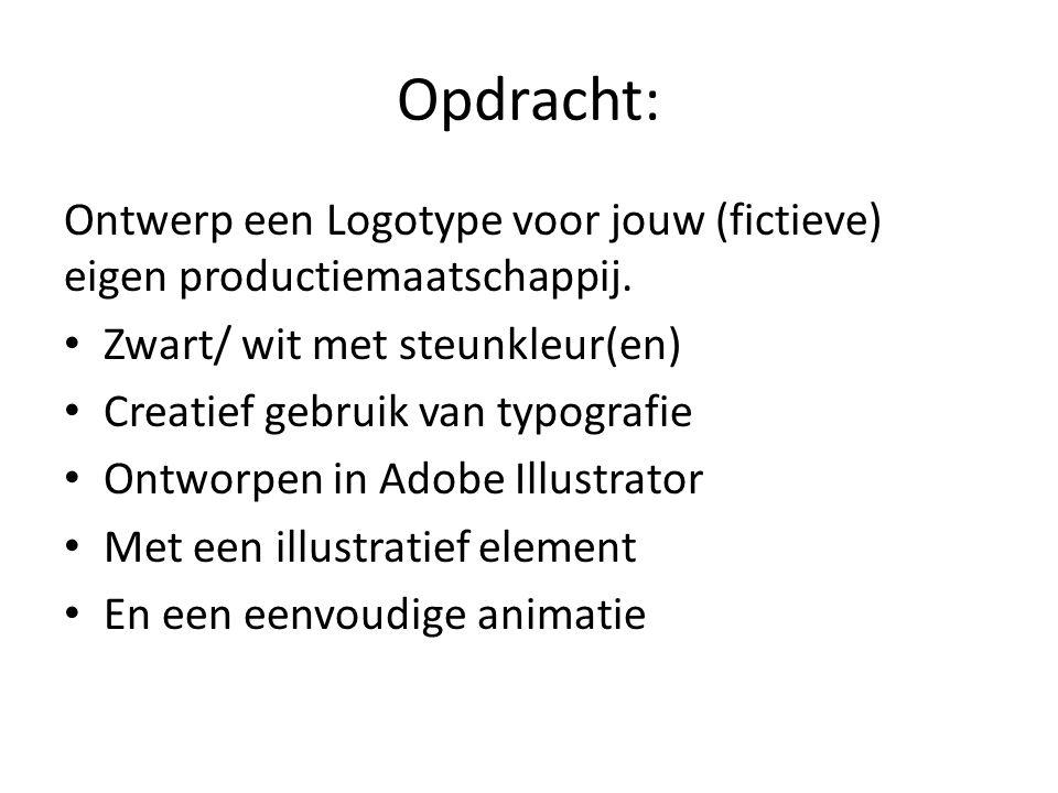 Opdracht: Ontwerp een Logotype voor jouw (fictieve) eigen productiemaatschappij. Zwart/ wit met steunkleur(en)