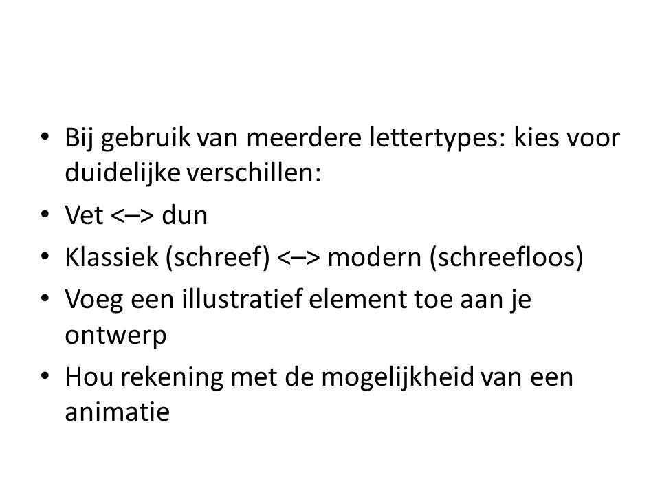 Bij gebruik van meerdere lettertypes: kies voor duidelijke verschillen: