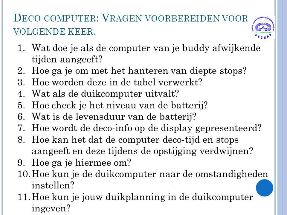 Deco computer: Vragen voorbereiden voor volgende keer.