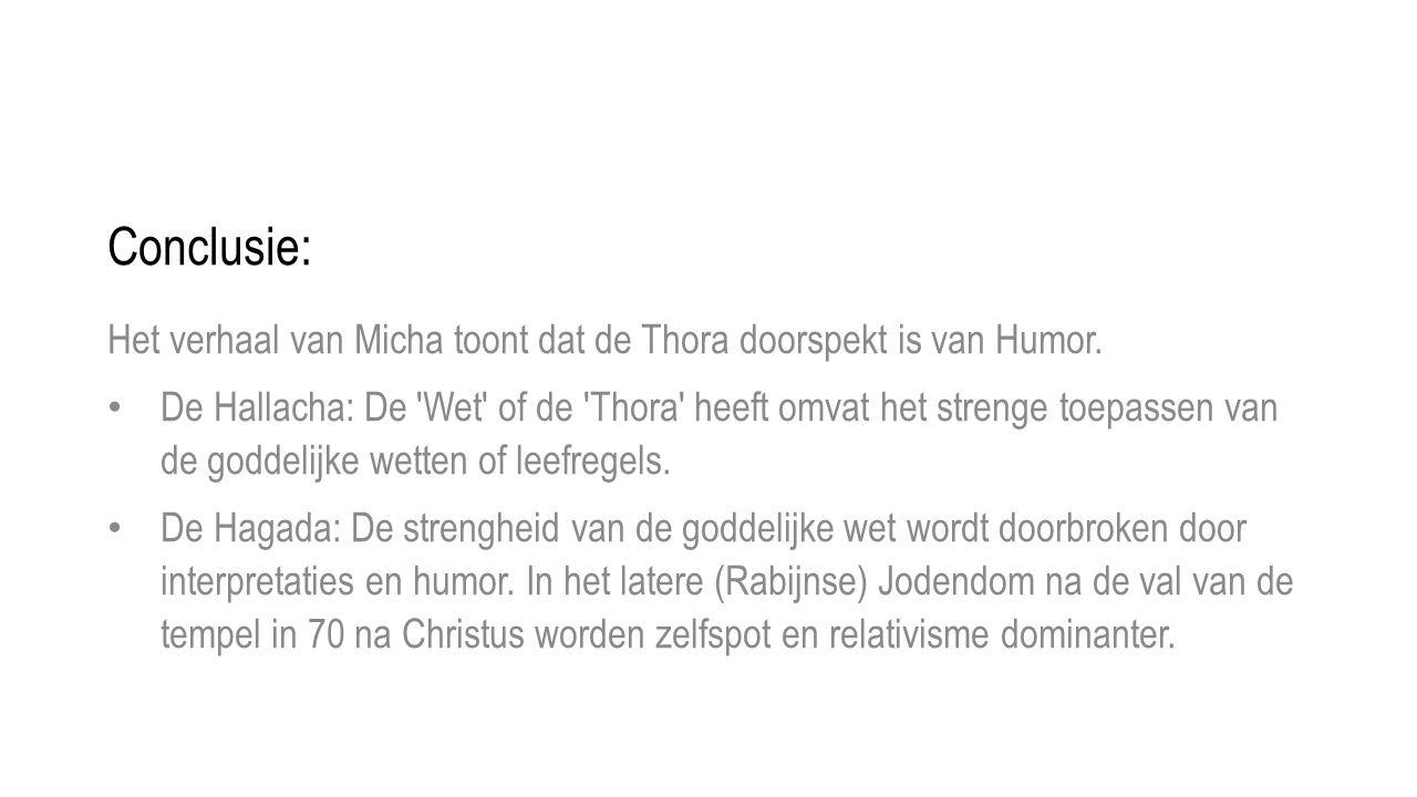Conclusie: Het verhaal van Micha toont dat de Thora doorspekt is van Humor.