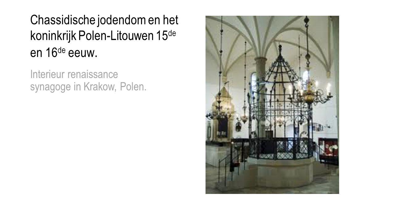 Chassidische jodendom en het koninkrijk Polen-Litouwen 15de en 16de eeuw.