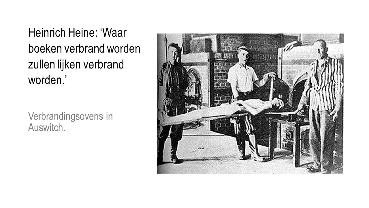 Heinrich Heine: 'Waar boeken verbrand worden zullen lijken verbrand worden.'