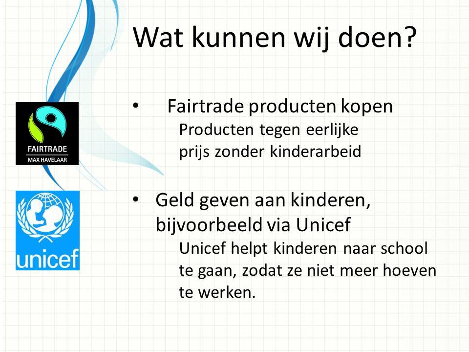 Wat kunnen wij doen Fairtrade producten kopen