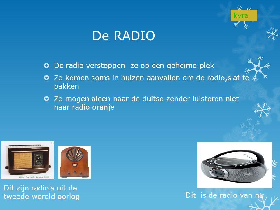 De RADIO kyra De radio verstoppen ze op een geheime plek