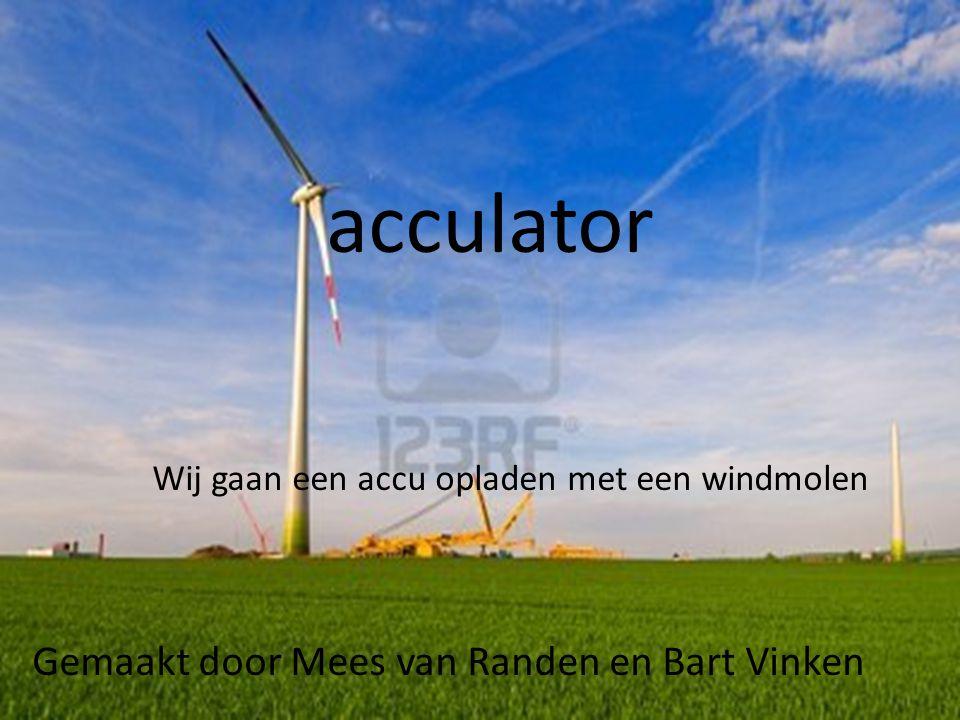 acculator Gemaakt door Mees van Randen en Bart Vinken