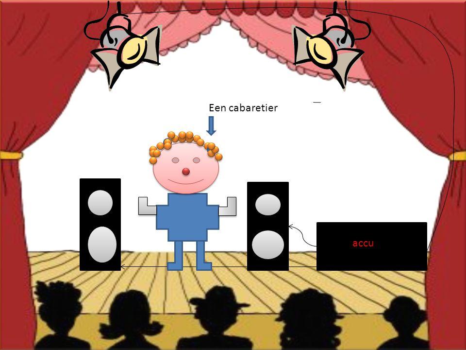 Een cabaretier accu