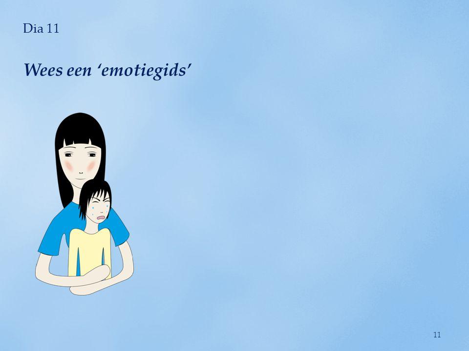 Dia 11 Wees een 'emotiegids'