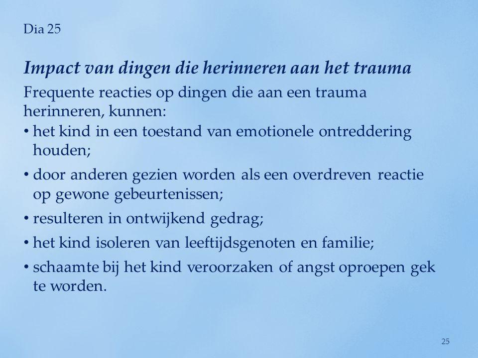 Impact van dingen die herinneren aan het trauma