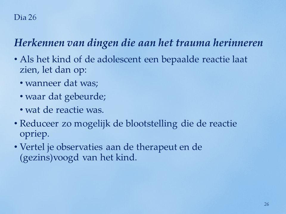 Herkennen van dingen die aan het trauma herinneren