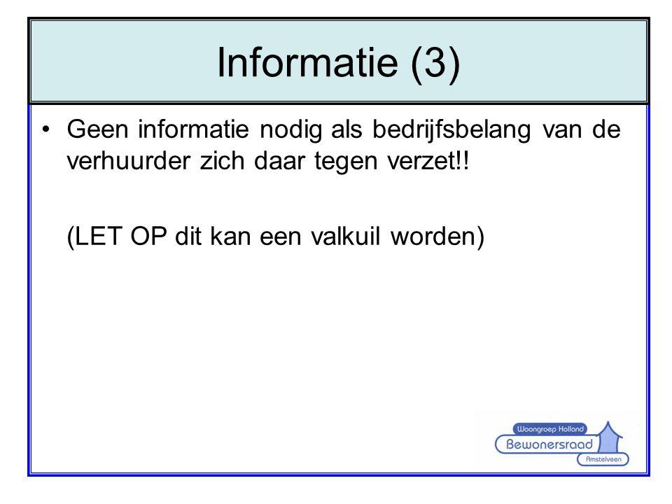 Informatie (3) Geen informatie nodig als bedrijfsbelang van de verhuurder zich daar tegen verzet!.