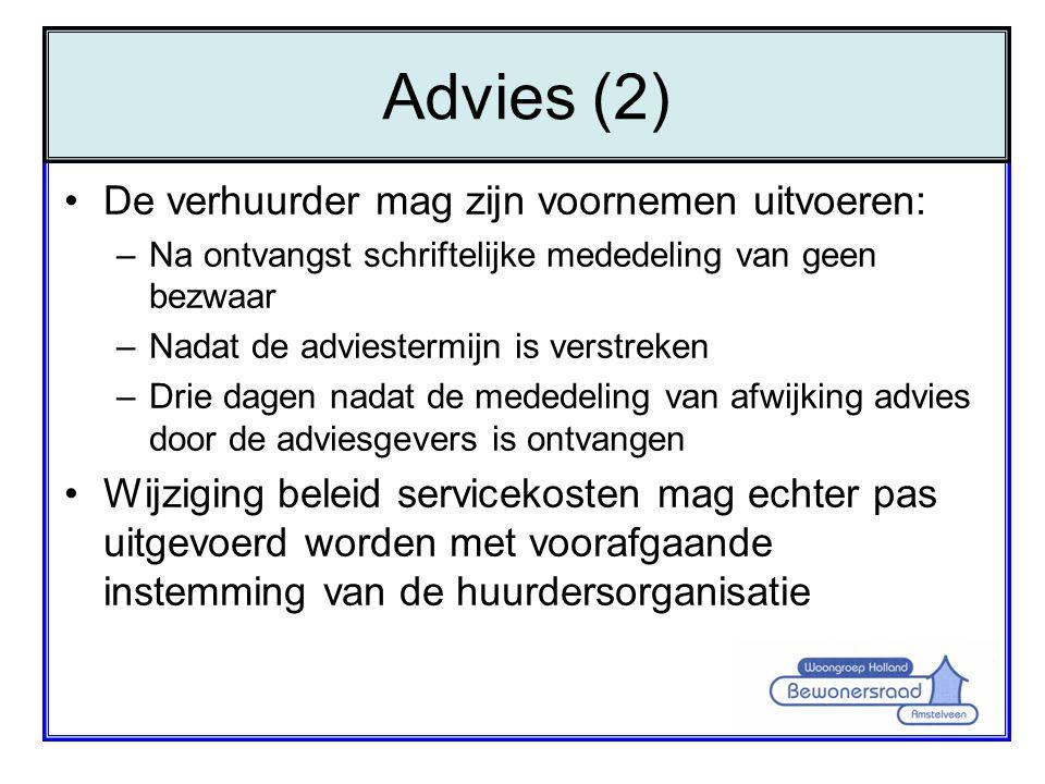 Advies (2) De verhuurder mag zijn voornemen uitvoeren: