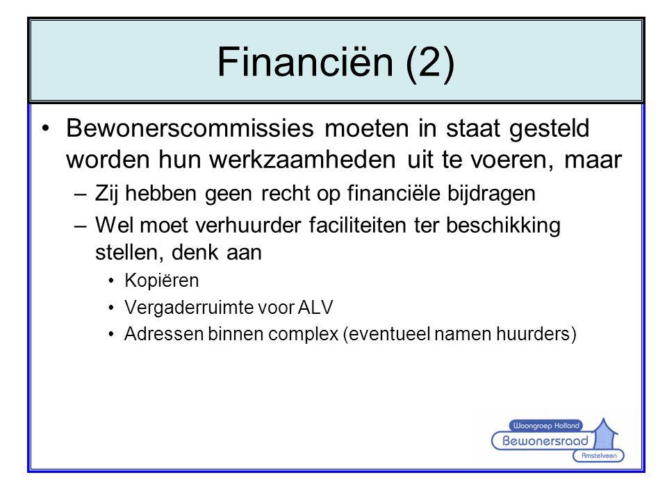 Financiën (2) Bewonerscommissies moeten in staat gesteld worden hun werkzaamheden uit te voeren, maar.