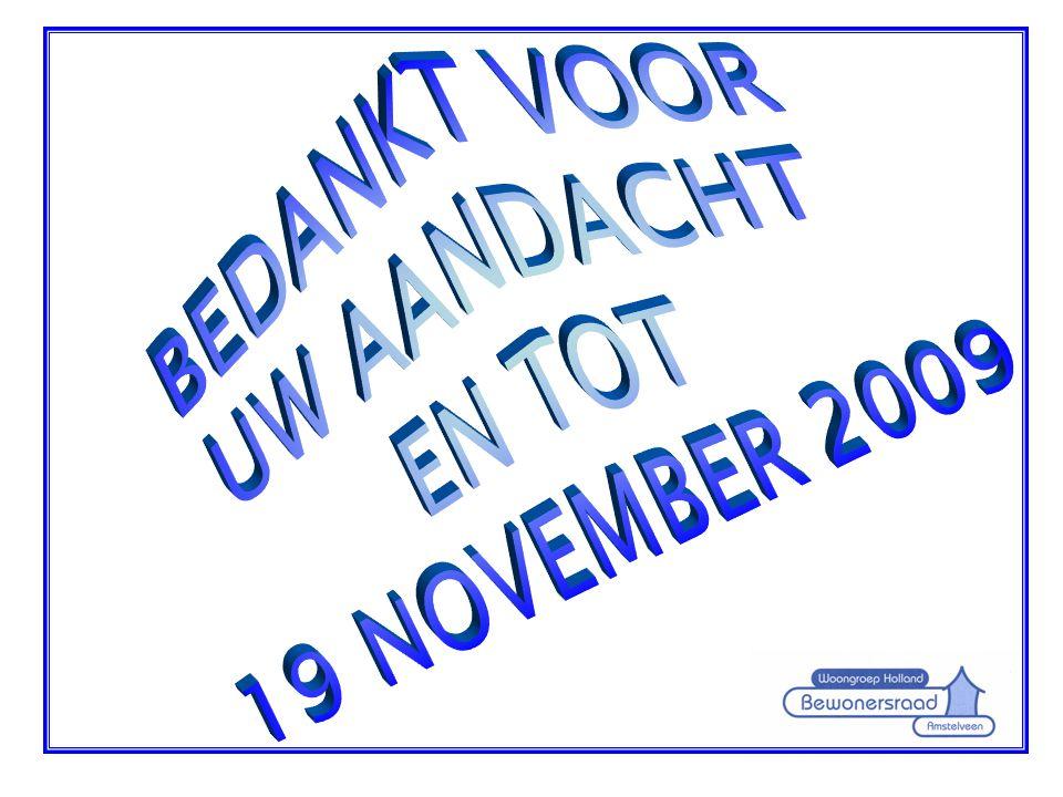 BEDANKT VOOR UW AANDACHT 19 NOVEMBER 2009 EN TOT