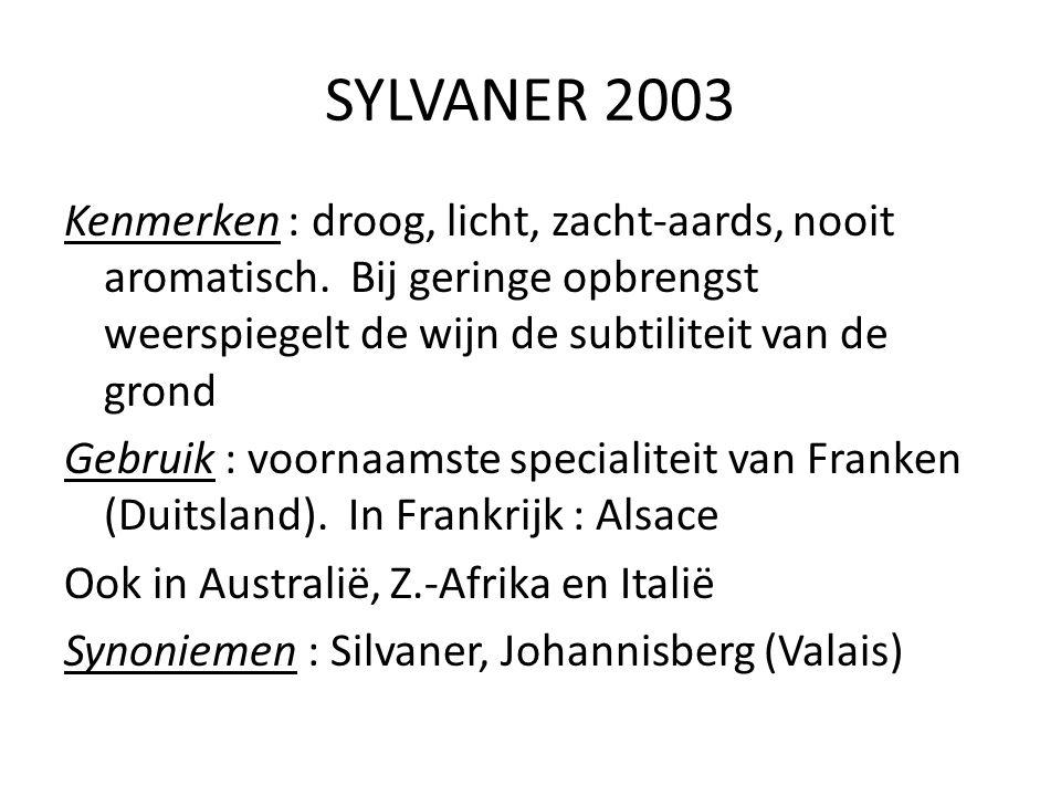 SYLVANER 2003 Kenmerken : droog, licht, zacht-aards, nooit aromatisch. Bij geringe opbrengst weerspiegelt de wijn de subtiliteit van de grond.