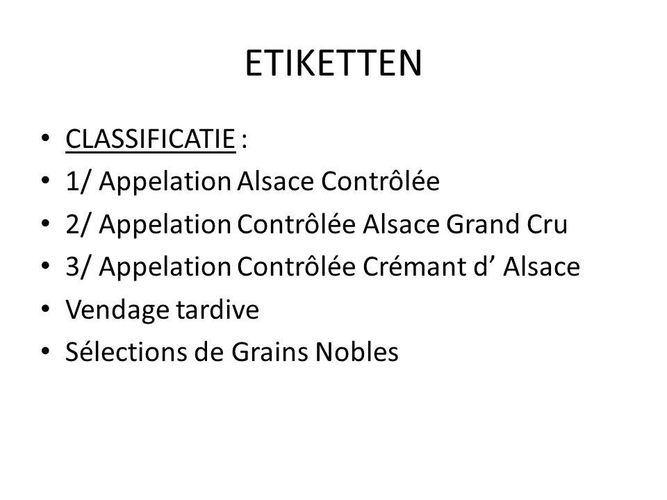 ETIKETTEN CLASSIFICATIE : 1/ Appelation Alsace Contrôlée