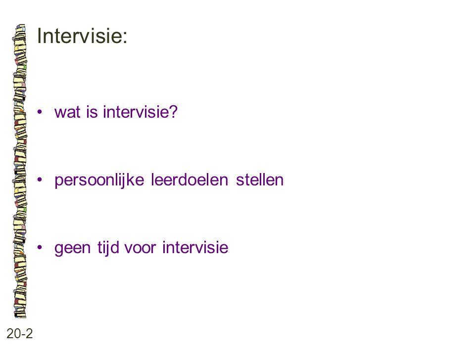 Intervisie: • wat is intervisie • persoonlijke leerdoelen stellen