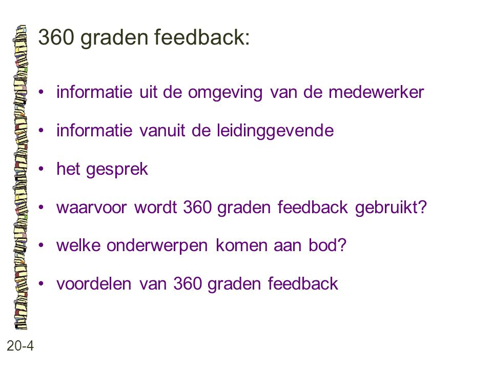 360 graden feedback: • informatie uit de omgeving van de medewerker