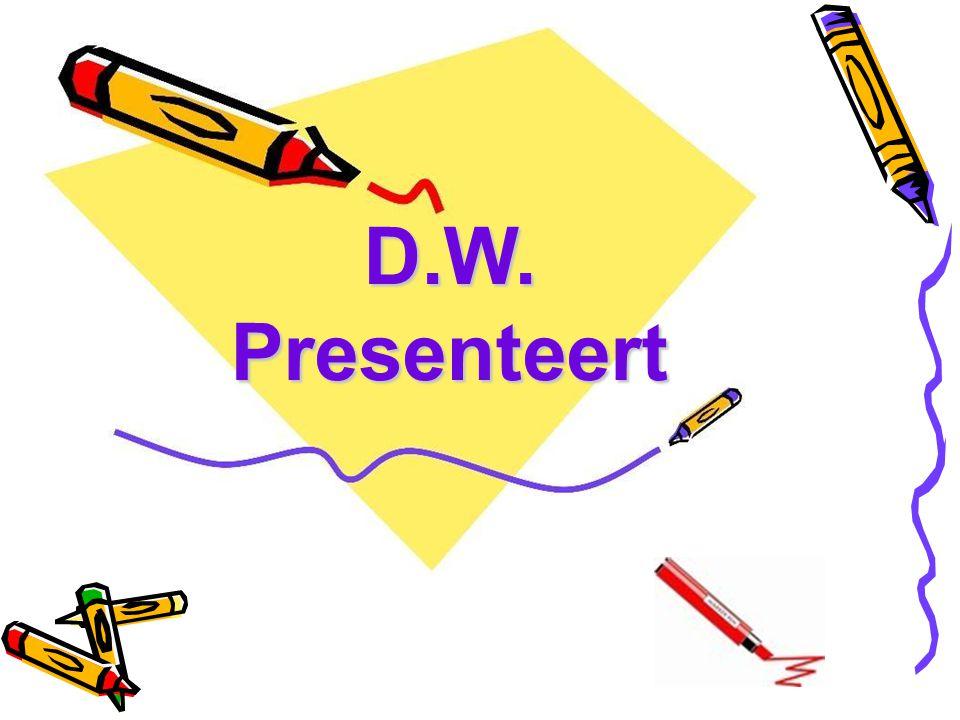 D.W. Presenteert