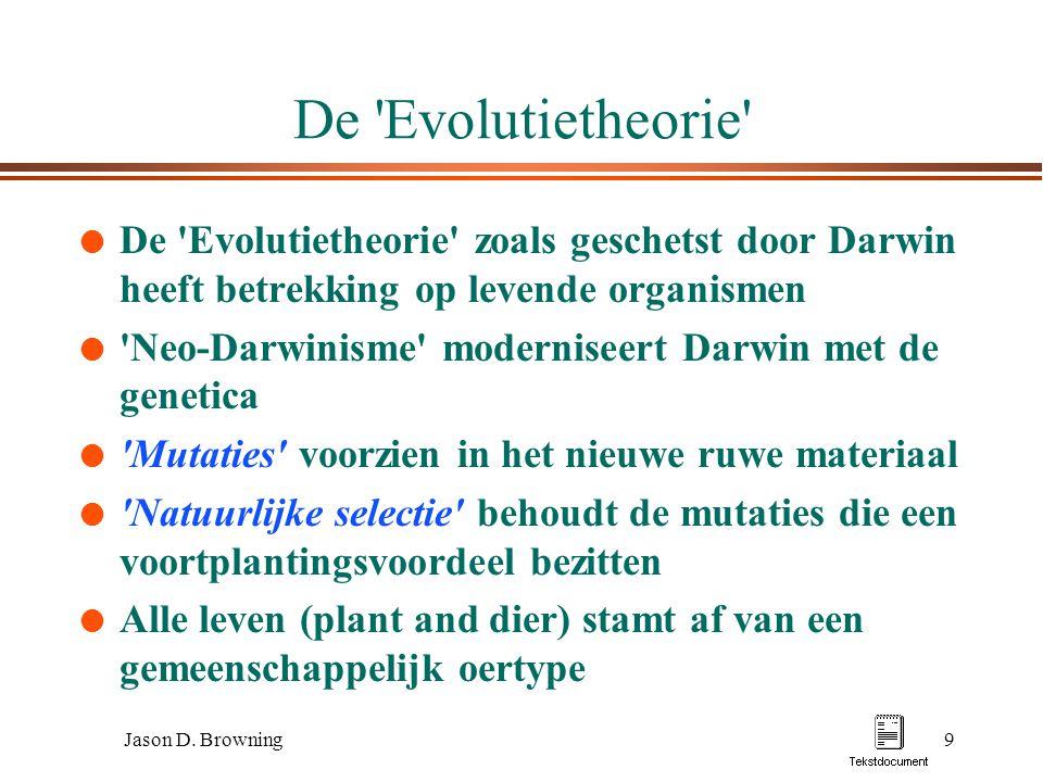 De Evolutietheorie De Evolutietheorie zoals geschetst door Darwin heeft betrekking op levende organismen.