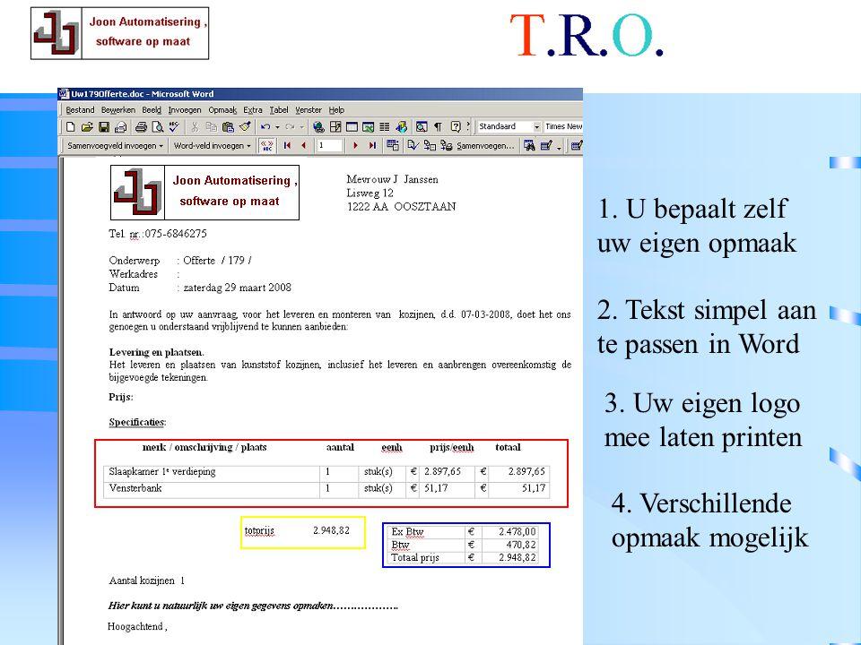T.R.O. documenten 1. U bepaalt zelf uw eigen opmaak